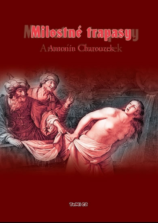Milostné trapasy - Antonín Charouzek