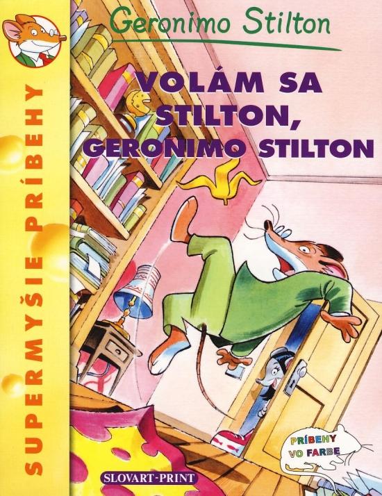 Volám sa Stilton, Geronimo Stilton - Supermyšie príbehy