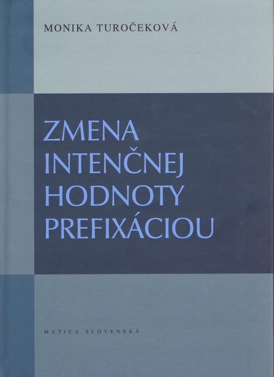 Zmena intenčnej hodnoty prefixáciu - Monika Turočeková