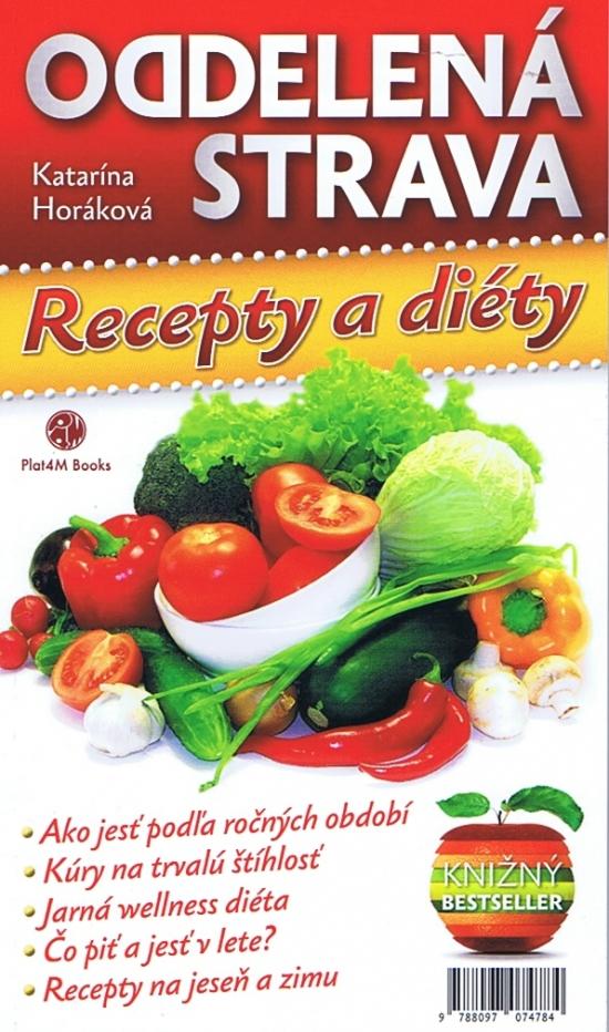 Oddelená strava : Recepty a diéty - Katarína Horáková