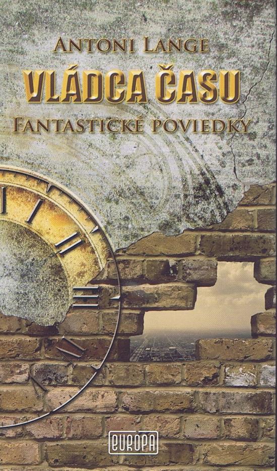 Vládca času - Fantastické poviedky - Antoni Lange