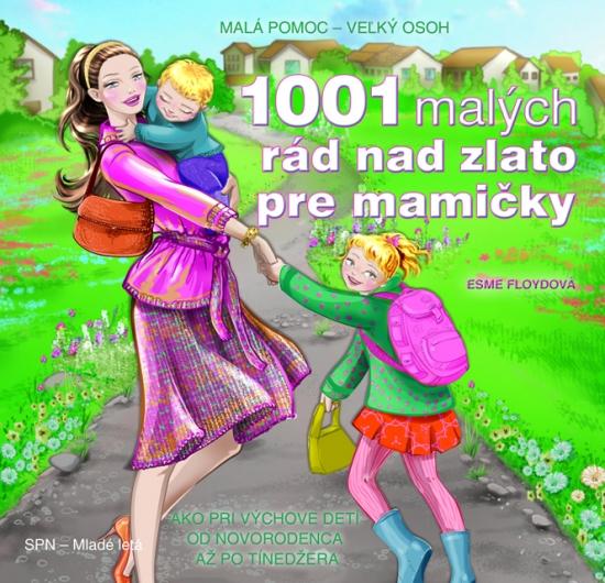 1001 malých rád nad zlato pre mamičky