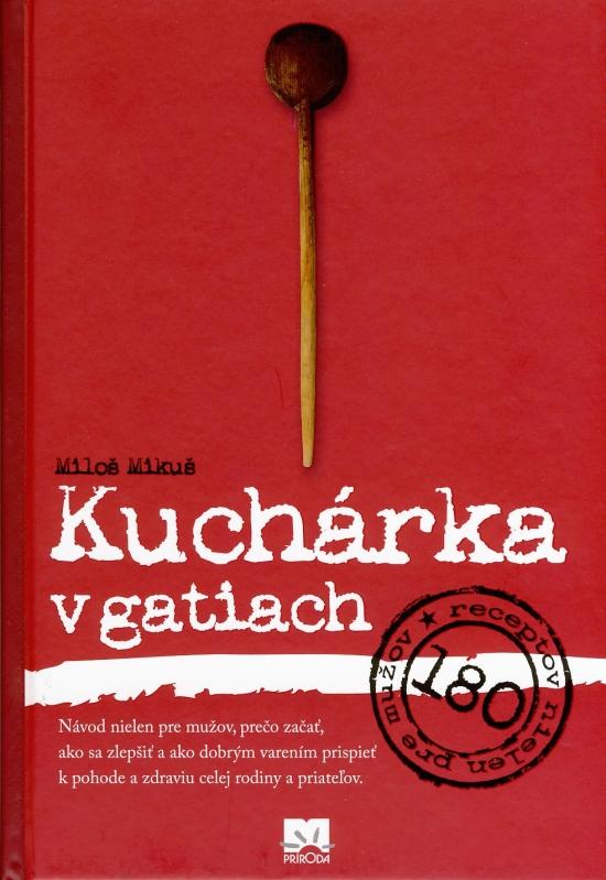 Kuchárka v gatiach - 2. vydanie - Miloš Mikuš