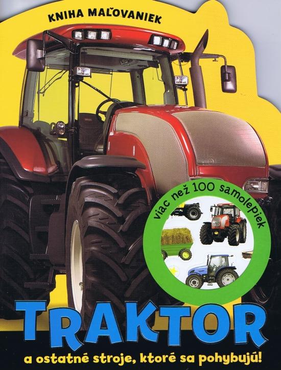 Traktor a ostatné stroje, ktoré sa pohybujú! - Kniha maľovaniek