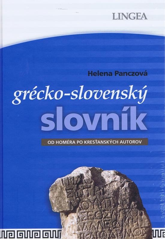 LINGEA-Grécko-slovenský slovník-Od Homéra po kresťanských autorov - Helena Panczová