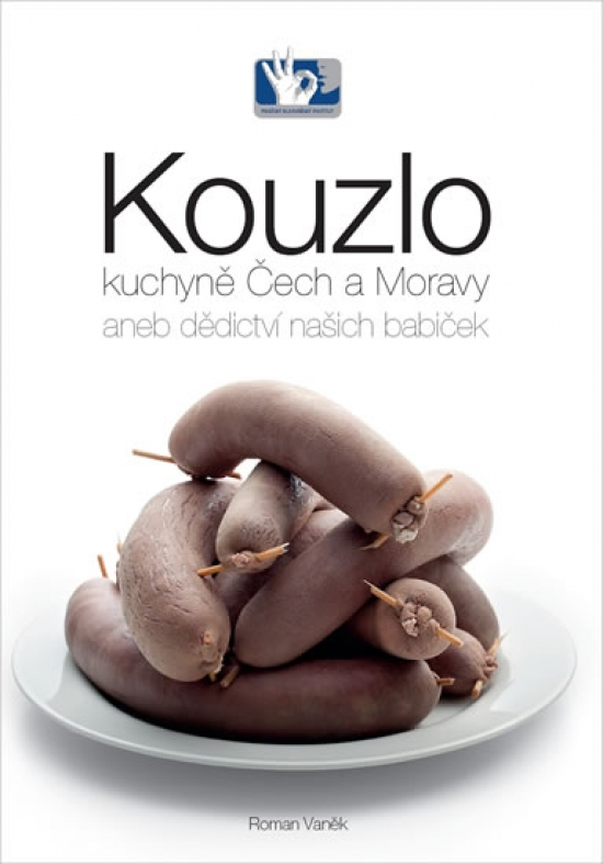 Kouzlo kuchyně Čech a Moravy aneb dědictví našich babiček - Roman Vaněk