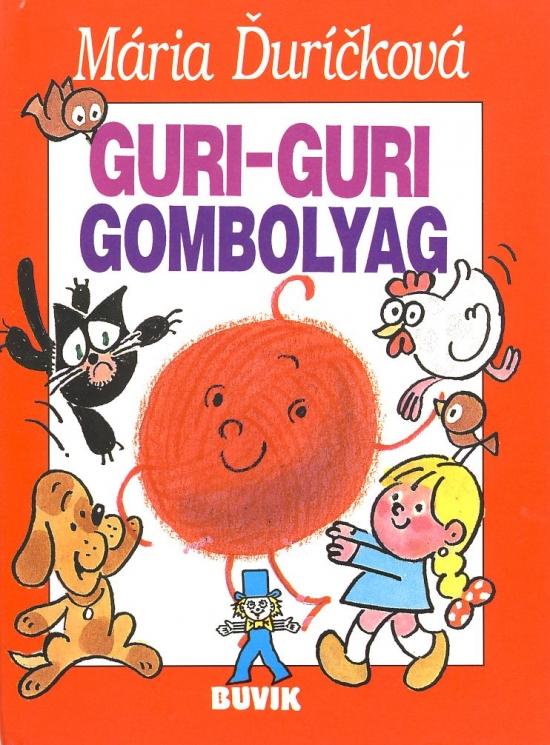 Guri-guri Gombolyag - Mária Ďuríčková