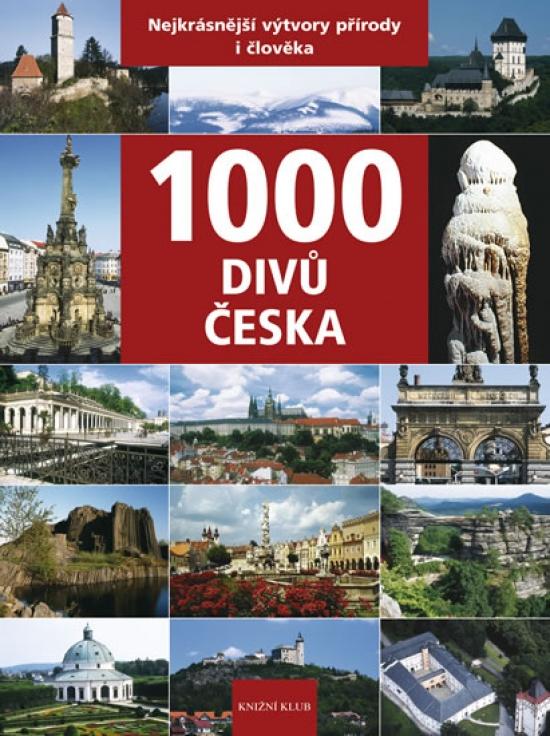 1000 divů Česka - Nejkrásnější výtvory přírody i člověka