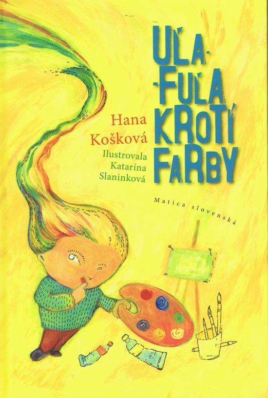 Uľa-Fuľa krotí farby - Hana Košková