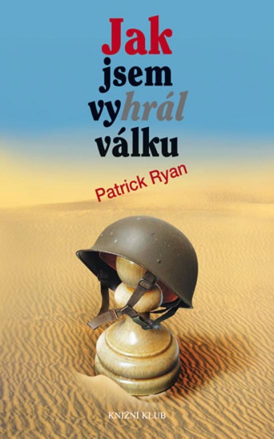 Jak jsem vyhrál válku - 4. vydání - Patrick Ryan