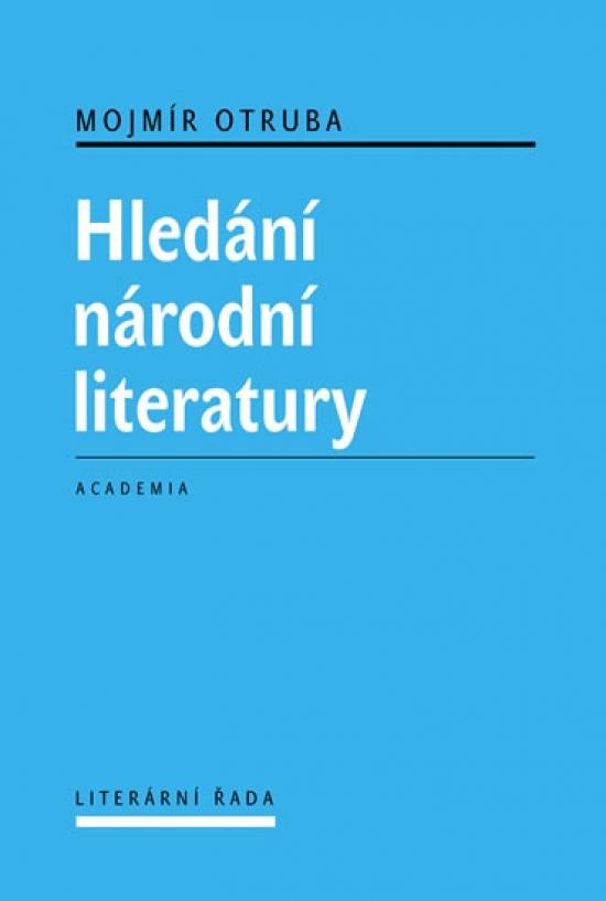Hledání národní literatury - Mojmír Otruba