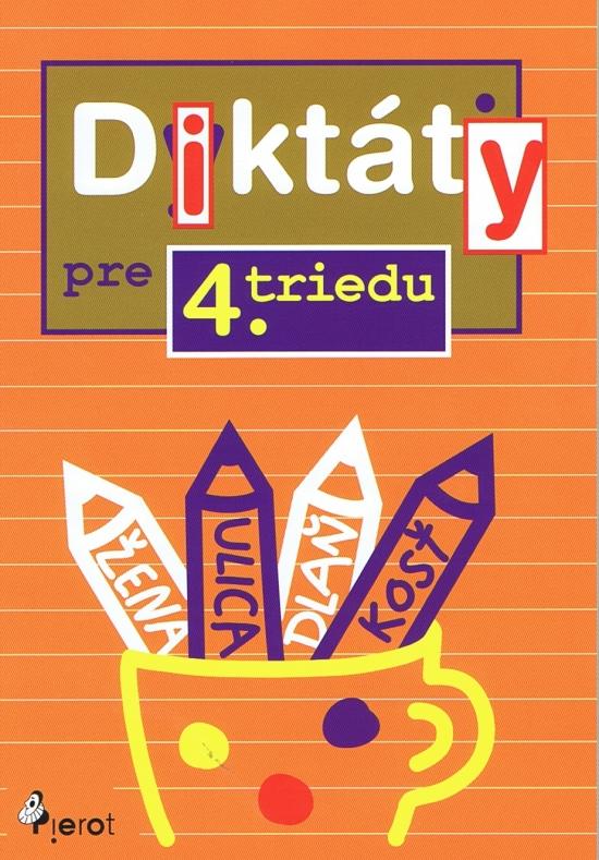 Diktáty pre 4. triedu ZŠ - Ľubica Kohániová