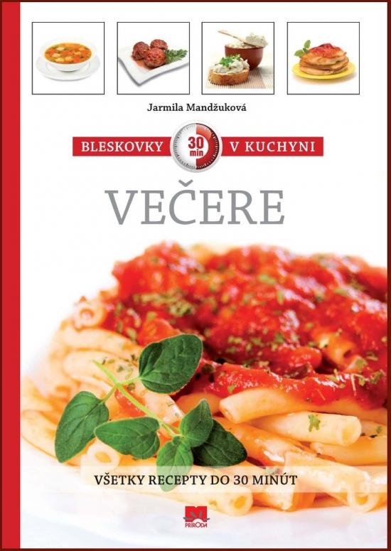 Bleskovky v kuchyni – večere - Jarmila Mandžuková
