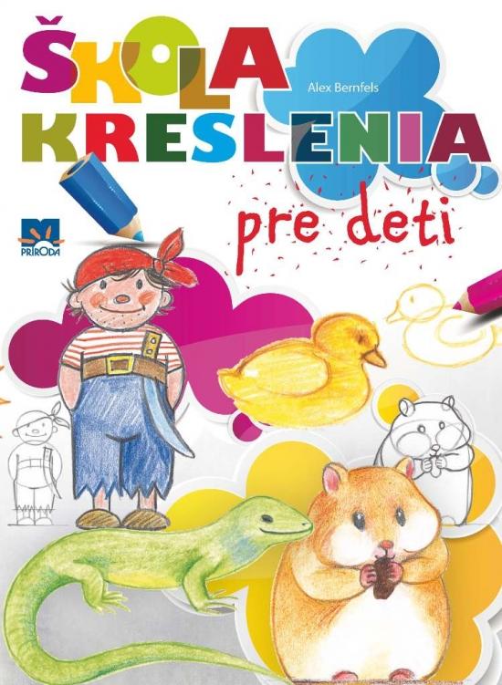 Škola kreslenia pre deti - Alex Bernfels