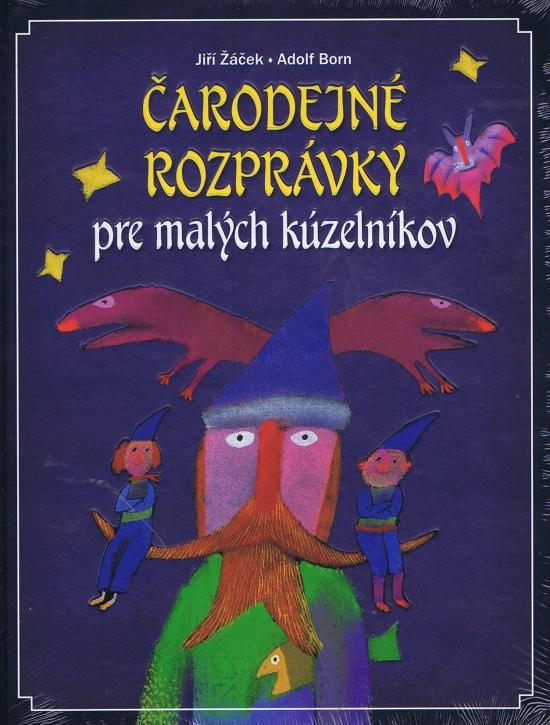 Čarodejné rozprávky pre malých kúzelníkov - Jiří ,Adolf Born Žáček