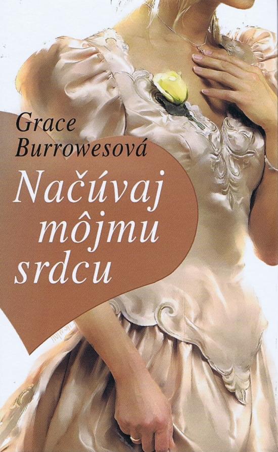Načúvaj môjmu srdcu - Grace Burrowesová