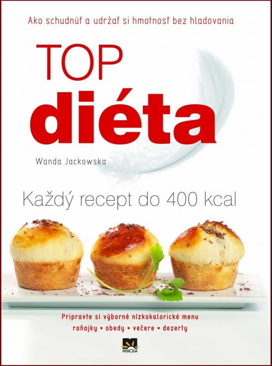 TOP diéta – Ako schudnúť a udržať si hmotnosť bez hladovania - Wanda Jackowska