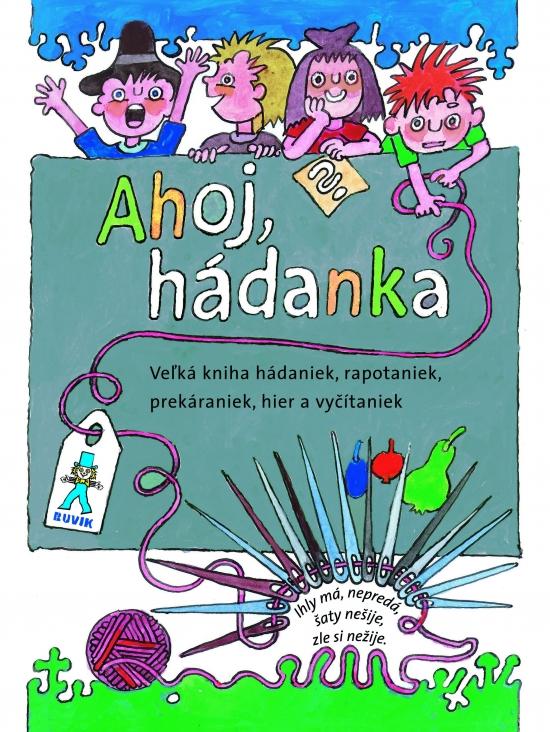 Ahoj, hádanka! - 2. vydanie - Mária Ďuríčková, Mária Števková