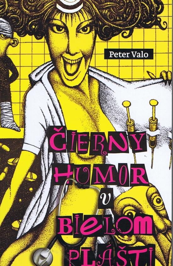 Čierny humor v bielom plášti - Peter Valo