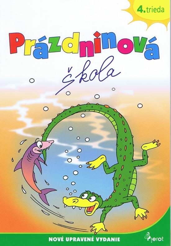 Prázdninová škola - 4.trieda ( úprav.vyd.) - Ľubica Kohániová