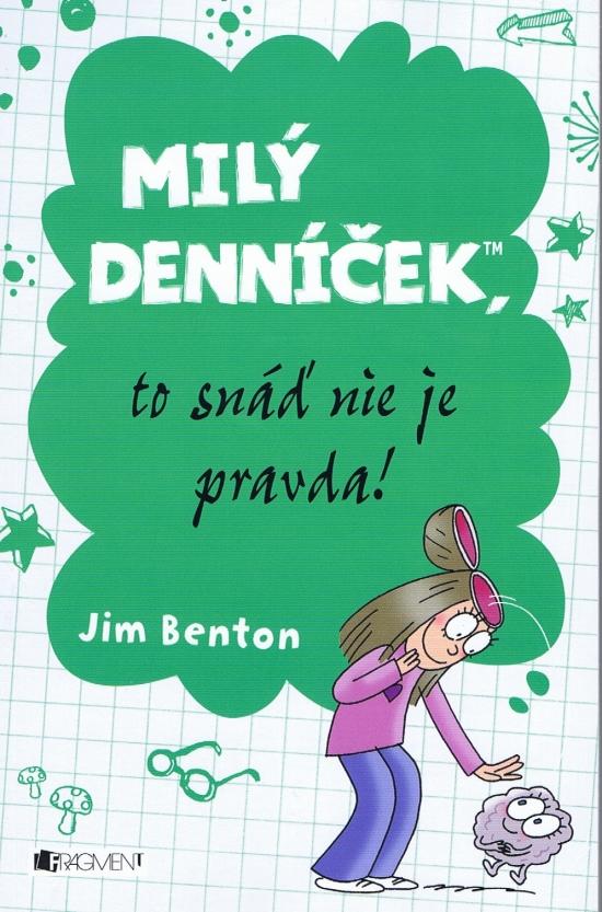 Milý denníček, to snáď nie je pravda! - Jim Benton