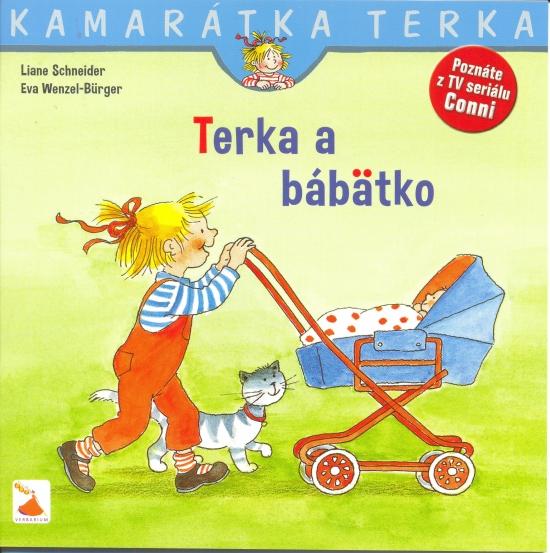 Terka a bábätko - Liane Schneider, Eva Wenzel-Burger
