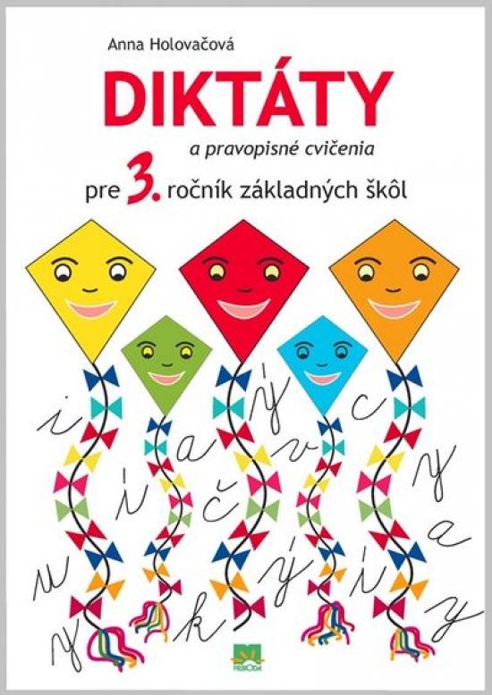 Diktáty a pravopisné cvičenia pre 3.ročník základných škôl - Anna Holovačová