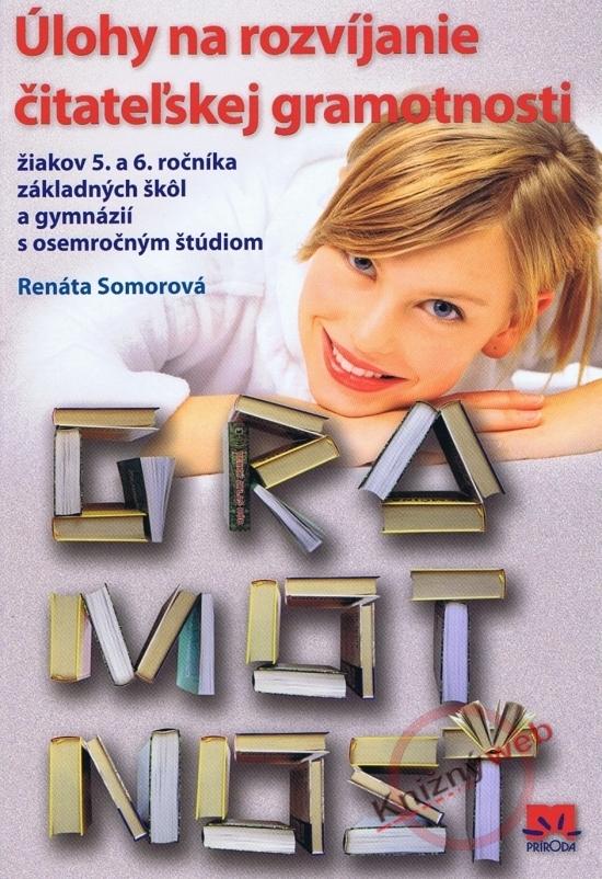 Úlohy na rozvíjanie čitateľskej gramotnosti 5.-6.ročník základných škôl - Renáta Somorová