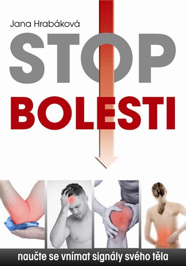 Stop bolesti - Naučte se vnímat signály - Jana Hrabáková