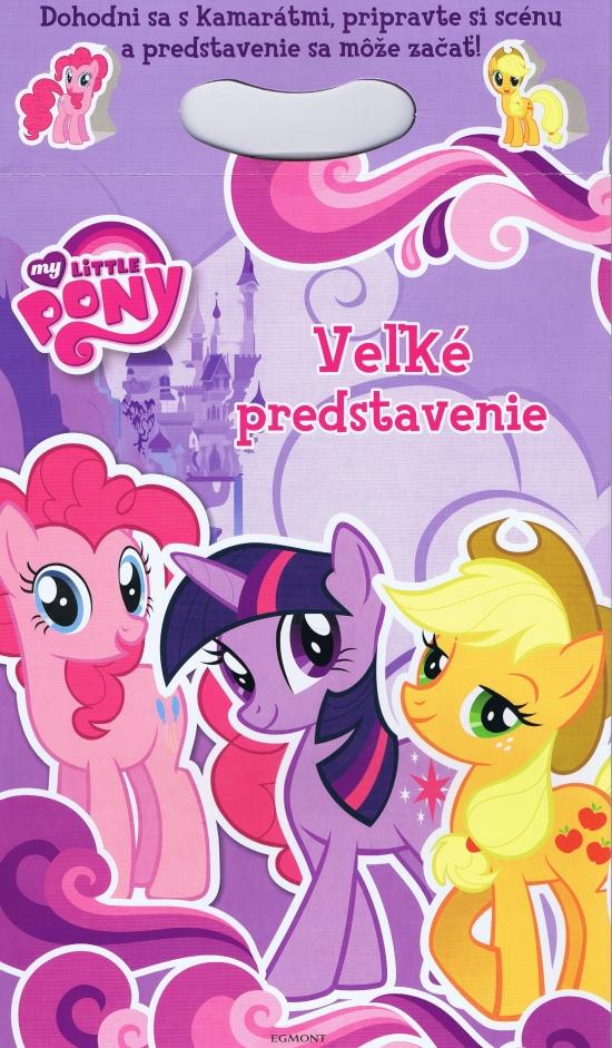 My Little Pony - Veľké predstavenie