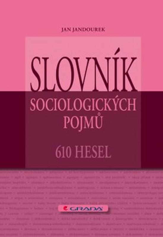 Slovník sociologických pojmů - 610 hesel - Jan Jandourek