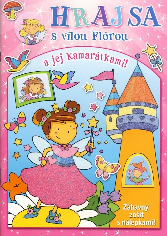 HRAJ SA s vílou Flórou a jej kamarátkami!