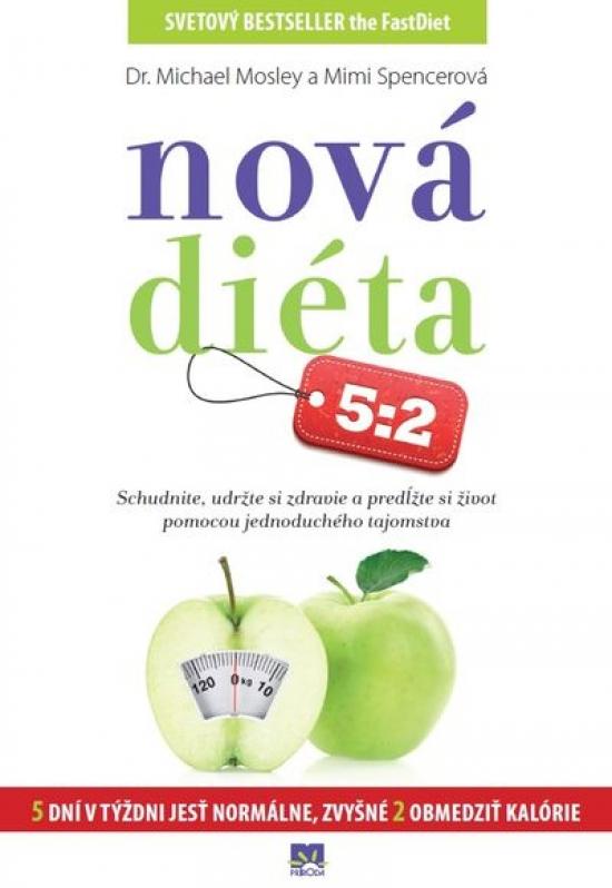 Nová diéta 5:2 - Michael Mosley & Mimi Spencerová