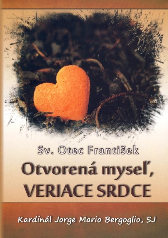 Otvorená myseľ, VERIACE SRDCE - Sv. Otec František, Jorge Mario Bergoglio