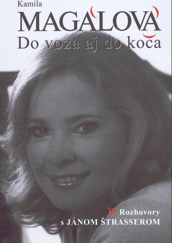 Kamila Magálová - Do voza aj do koča - Ján Štrasser
