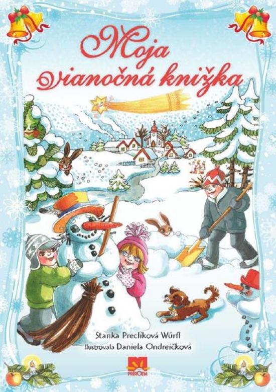 Moja vianočná knižka - Stanislava Preclíková Wűrfl
