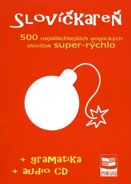 Slovíčkareň - 500 najdôležitejších anglických slovíčok super-rýchlo - Ján Cibulka