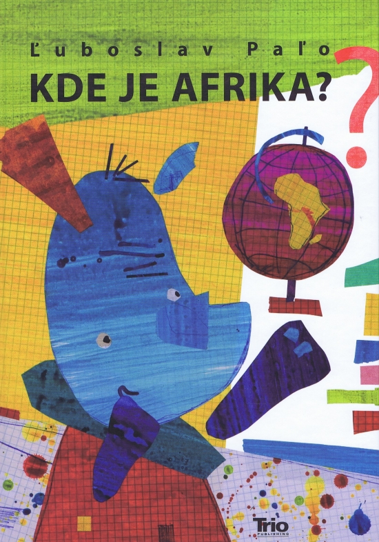 Kde je Afrika ? - Ľuboslav Paľo