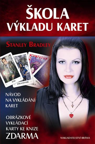 Škola výkladu karet - Návod na vykládání karet + Obrázkové vykládací karty zdarma - Stanley Bradley