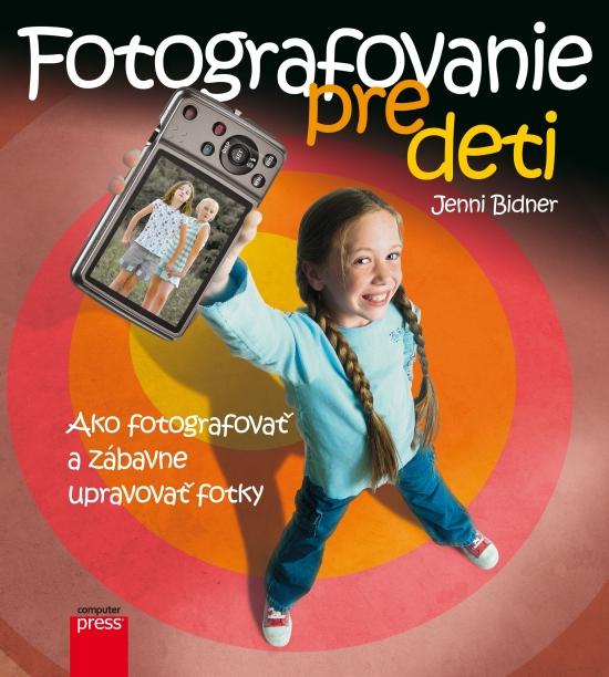 Fotografovanie pre deti - Jenni Bidner