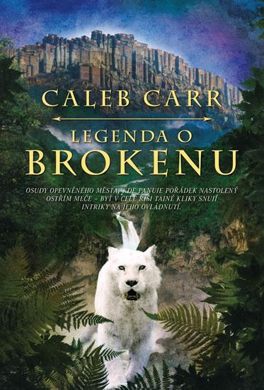 Legenda o Brokenu - Caleb Carr