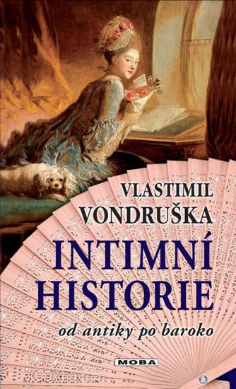 Intimní historie od antiky po baroko - 2. vydání - Vlastimil Vondruška
