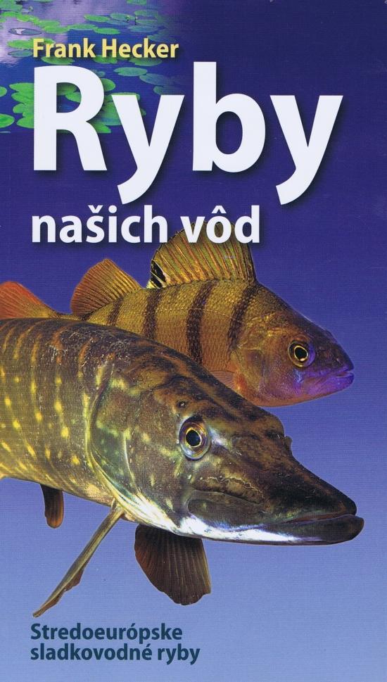 Ryby našich vôd - Franck Hecker