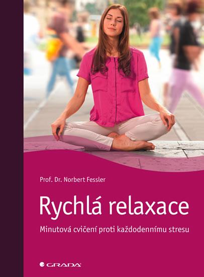 Rychlá relaxace - Minutová cvičení proti každodennímu stresu - Norbert Fessler