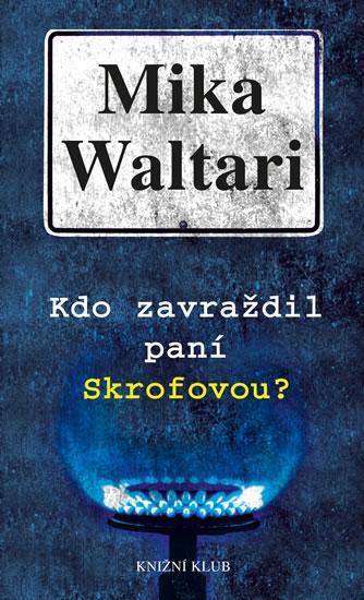 Kdo zavraždil paní Skrofovou? - 2. vydání - Mika Waltari