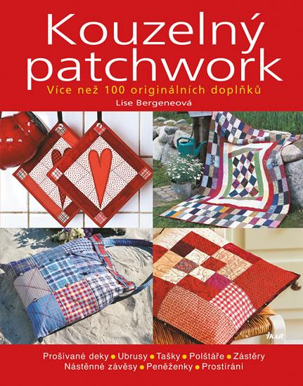 Kouzelný patchwork - Více než 100 originálních doplňků - 2. vydání