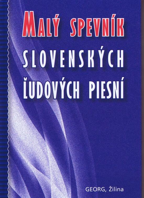 Malý spevník slovenských ľudových piesní