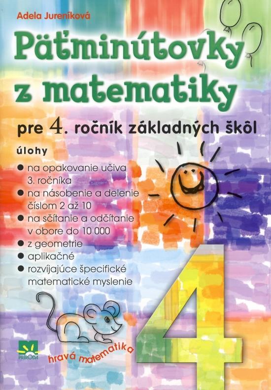 Päťminútovky z matematiky pre 4. ročník základných škôl - Adela Jureníková