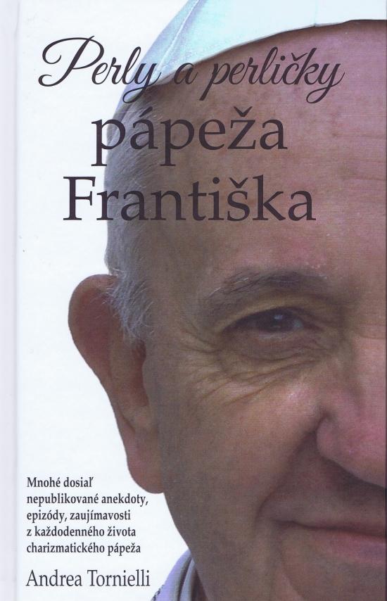 Perly a perličky pápeža Františka - Andrea Tornielli