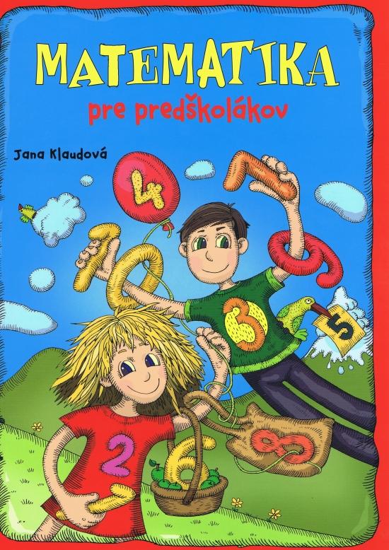 Matematika pre predškolákov - pracovný zošit